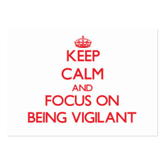 Keep Calm and focus on Being Vigilant Business Card Templates