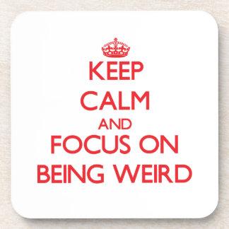 Keep Calm and focus on Being Weird Coaster