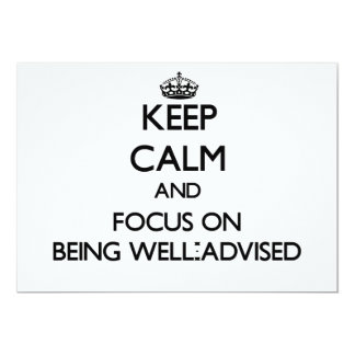 Keep Calm and focus on Being Well-Advised 5x7 Paper Invitation Card