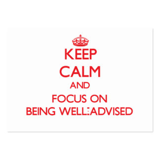 Keep Calm and focus on Being Well-Advised Large Business Cards (Pack Of 100)