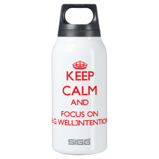 Keep Calm and focus on Being Well-Intentioned 10 Oz Insulated SIGG Thermos Water Bottle