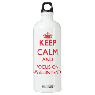 Keep Calm and focus on Being Well-Intentioned SIGG Traveler 1.0L Water Bottle