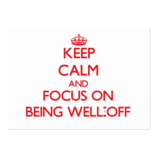 Keep Calm and focus on Being Well-Off Business Card Templates
