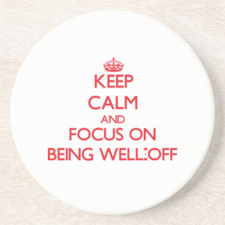 Keep Calm and focus on Being Well-Off Beverage Coasters