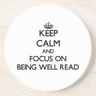 Keep Calm and focus on Being Well-Read Drink Coaster