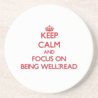 Keep Calm and focus on Being Well-Read Beverage Coaster