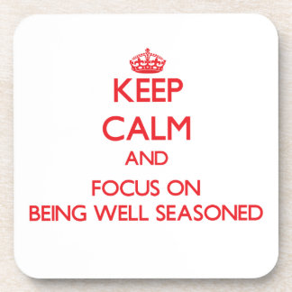 Keep Calm and focus on Being Well Seasoned Beverage Coasters