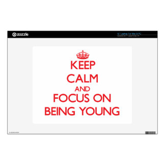"""Keep Calm and focus on Being Young Skin For 12"""" Laptop"""