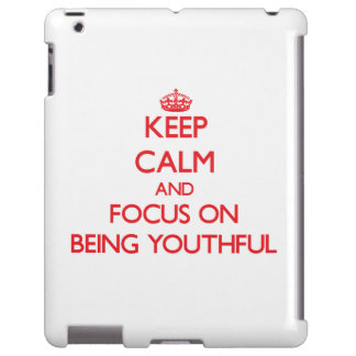 Keep Calm and focus on Being Youthful