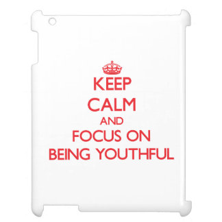 Keep Calm and focus on Being Youthful iPad Case
