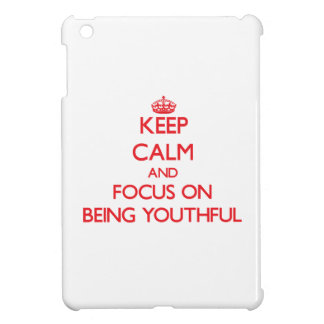 Keep Calm and focus on Being Youthful iPad Mini Cover