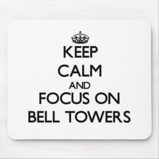 Keep Calm and focus on Bell Towers Mouse Pad
