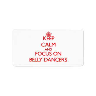 Keep Calm and focus on Belly Dancers Address Label
