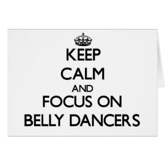 Keep Calm and focus on Belly Dancers Card