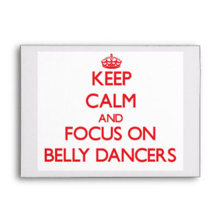 Keep Calm and focus on Belly Dancers Envelopes