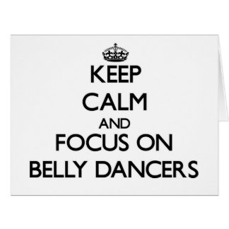 Keep Calm and focus on Belly Dancers Greeting Card