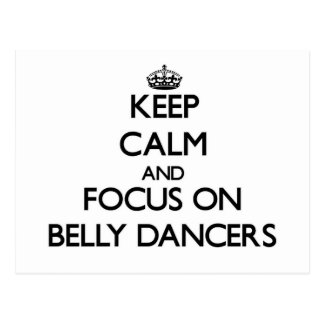 Keep Calm and focus on Belly Dancers Post Card