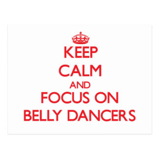 Keep Calm and focus on Belly Dancers Postcard