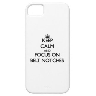Keep Calm and focus on Belt Notches iPhone 5 Covers