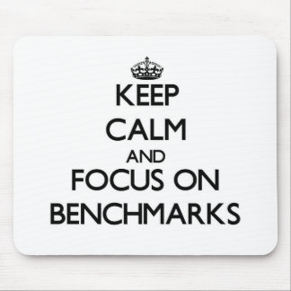Keep Calm and focus on Benchmarks Mouse Pad