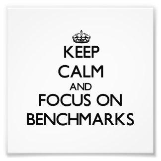 Keep Calm and focus on Benchmarks Photo Art