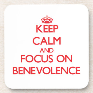 Keep Calm and focus on Benevolence Coaster