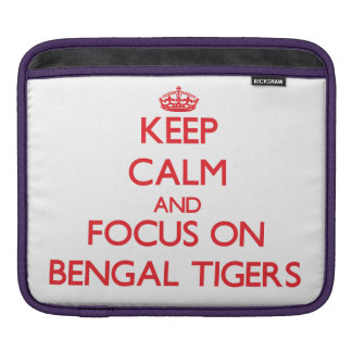 Keep calm and focus on Bengal Tigers Sleeve For iPads