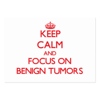 Keep Calm and focus on Benign Tumors Business Card Templates