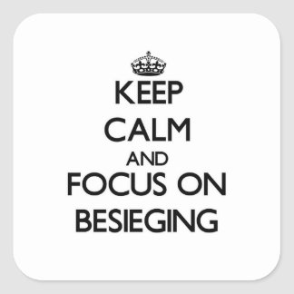 Keep Calm and focus on Besieging Sticker