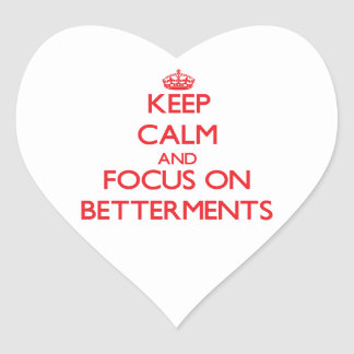 Keep Calm and focus on Betterments Heart Sticker