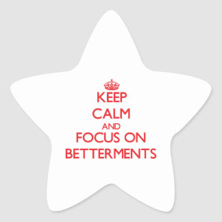 Keep Calm and focus on Betterments Star Sticker