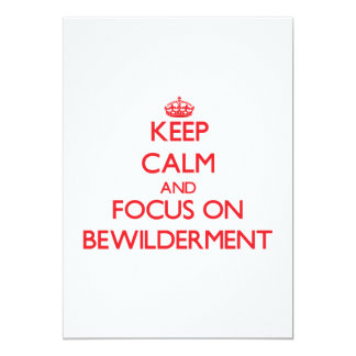 Keep Calm and focus on Bewilderment Custom Announcement