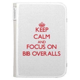 Keep Calm and focus on Bib Overalls Kindle Folio Case