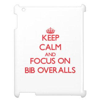 Keep Calm and focus on Bib Overalls iPad Case