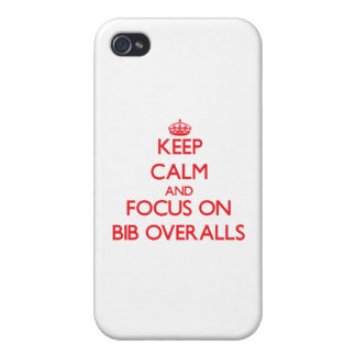 Keep Calm and focus on Bib Overalls Cases For iPhone 4