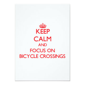 Keep Calm and focus on Bicycle Crossings Card