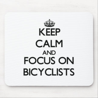 Keep Calm and focus on Bicyclists Mouse Pad