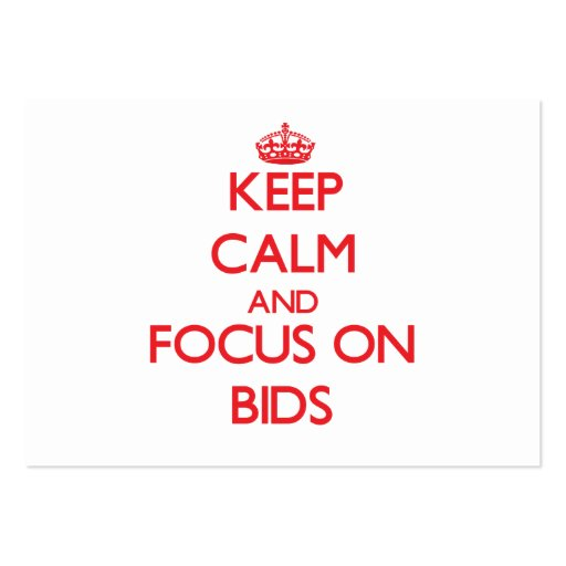 Keep Calm and focus on Bids Business Card Templates