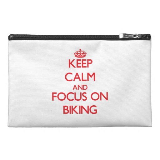 Keep Calm and focus on Biking Travel Accessory Bags