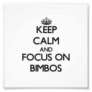 Keep Calm and focus on Bimbos Photo