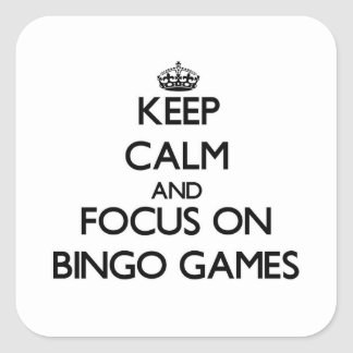 Keep Calm and focus on Bingo Games Square Sticker