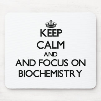 Keep calm and focus on Biochemistry Mouse Pads