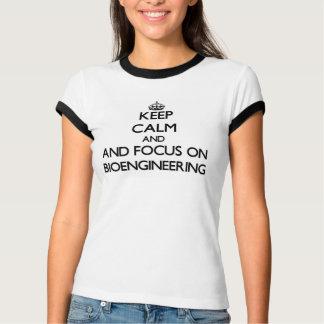 Keep calm and focus on Bioengineering T-Shirt