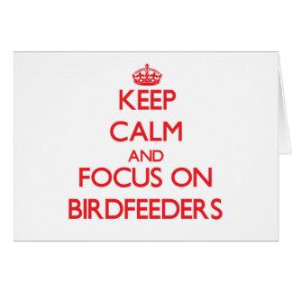 Keep Calm and focus on Birdfeeders Card