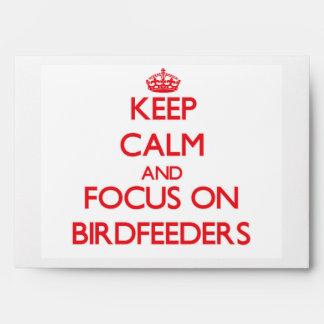 Keep Calm and focus on Birdfeeders Envelopes