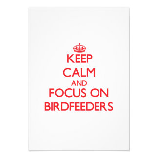 Keep Calm and focus on Birdfeeders Personalized Invites