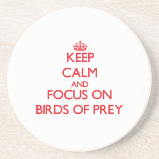 Keep calm and focus on Birds Of Prey Beverage Coaster