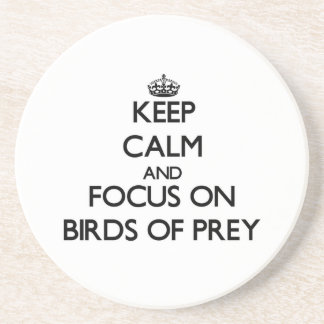 Keep calm and focus on Birds Of Prey Coasters