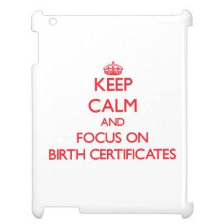 Keep Calm and focus on Birth Certificates iPad Covers