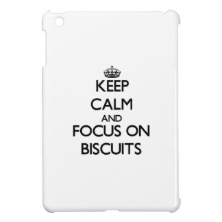 Keep Calm and focus on Biscuits iPad Mini Covers